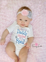 Baby Girl Clothes / I have Daddy Under My Spell