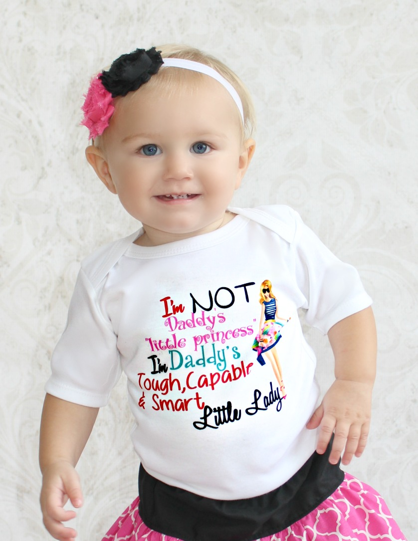 7ee8b65f I'm Not Daddy's Little Princess I'm Daddy's Tough, Capable & Smart ...