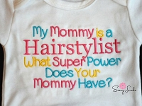My Mommy is a Hairstylist What Super Power Does Your Mommy Have